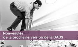 Nouveautés de la prochaine version de la DADS
