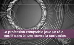 La profession comptable joue un rôle positif dans la lutte contre la corruption