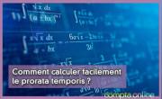 Comment calculer facilement le prorata temporis ?