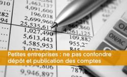 Petites entreprises : ne pas confondre dépôt et publication des comptes