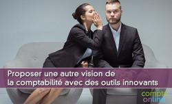 Proposer une autre vision de la comptabilité avec des outils innovants