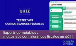 Experts-comptables : mettez vos connaissances fiscales au défi !