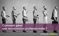 Comment gérer une reconversion professionnelle ?