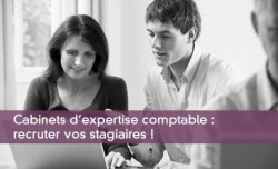 Cabinets d'expertise comptable : recruter vos stagiaires !