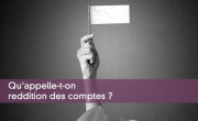 Qu'appelle-t-on reddition des comptes ?