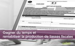 Gagner du temps et rentabiliser la production de liasses fiscales