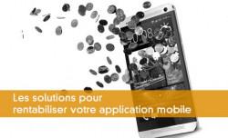 Les solutions pour rentabiliser votre application mobile