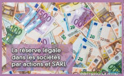 La réserve légale dans les sociétés par actions et SARL