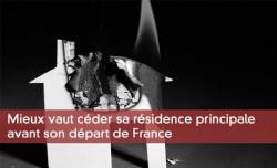 Mieux vaut céder sa résidence principale avant son départ de France