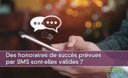 Des honoraires de succès prévues par SMS sont-elles valides ?