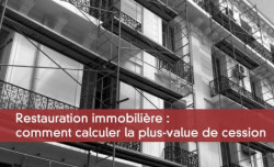 Restauration immobilière : comment calculer la plus-value de cession