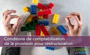 Conditions de comptabilisation de la provision pour restructuration