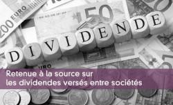 Retenue à la source sur les dividendes versés entre sociétés