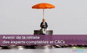 Avenir de la retraite des experts-comptables et commissaires aux comptes