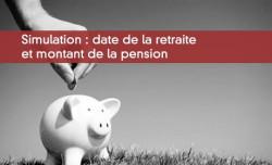 Simulation : date de la retraite et montant de la pension
