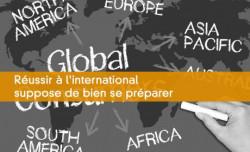 Réussir à l'international suppose de bien se préparer
