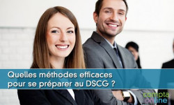 Quelles méthodes efficaces pour se préparer au DSCG ?