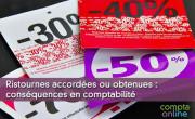Ristournes accordées ou obtenues : conséquences en comptabilité
