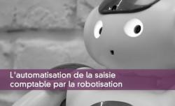 L'automatisation de la saisie comptable par la robotisation