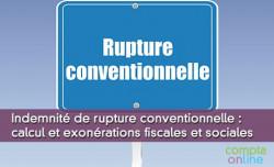 Indemnité de rupture conventionnelle : calcul et exonérations fiscales et sociales