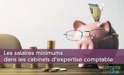 Les salaires minimums dans les cabinets d'expertise comptable