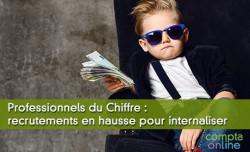 Professionnels du Chiffre : recrutements en hausse pour internaliser