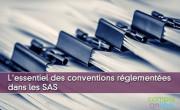 L'essentiel des conventions réglementées dans les SAS