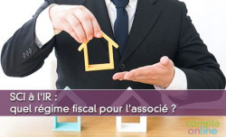 SCI à l'IR : quel régime fiscal pour l'associé ?