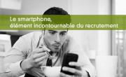 Le recrutement avec un smartphone