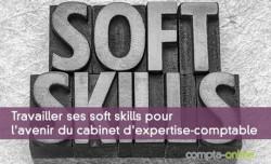 Travailler ses soft skills pour l'avenir du cabinet d'expertise-comptable
