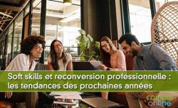 Soft skills et reconversion professionnelle : les tendances des prochaines années