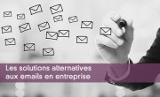 Les solutions alternatives  aux emails en entreprise