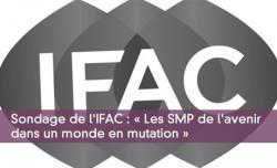 Sondage de l'IFAC : « Les SMP de l'avenir dans un monde en mutation »