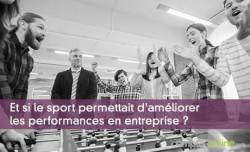 Et si le sport permettait d'améliorer les performances en entreprise ?