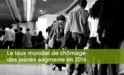 Le taux mondial de chômage des jeunes augmente en 2016