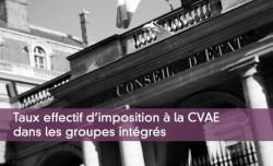Taux effectif d'imposition à la CVAE dans les groupes intégrés