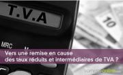 Vers une remise en cause des taux réduits et intermédiaires de TVA ?