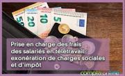 Prise en charge des frais des salariés en télétravail : exonération de charges sociales et d'impôt