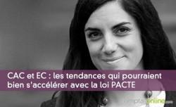 CAC et EC : les tendances qui pourraient bien s'accélérer avec la loi PACTE