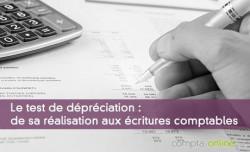 Le test de dépréciation : de sa réalisation aux écritures comptables