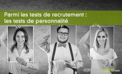 Parmi les tests de recrutement : les tests de personnalité