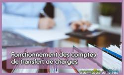 Fonctionnement des comptes de transfert de charges