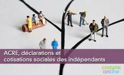 ACRE, déclarations et cotisations sociales des indépendants
