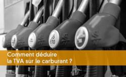 Déduire la TVA sur le carburant