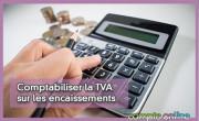 Comptabiliser la TVA sur les encaissements