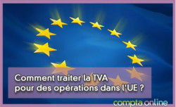 Comment traiter la TVA pour des opérations dans l'UE ?