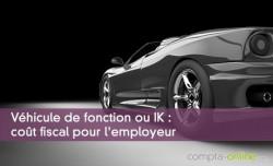Véhicule de fonction ou IK : coût fiscal pour l'employeur