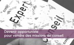 Devenir opportuniste pour vendre des missions de conseil