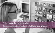 10 conseils pour réaliser un visuel efficace