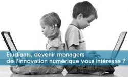 Etudiants, devenir managers de l'innovation numérique vous intéresse ?